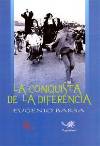 """Hernán Gené :: Artículos y Ponencias :: A propósito de """"La conquista de la diferencia"""" de Eugenio Barba"""